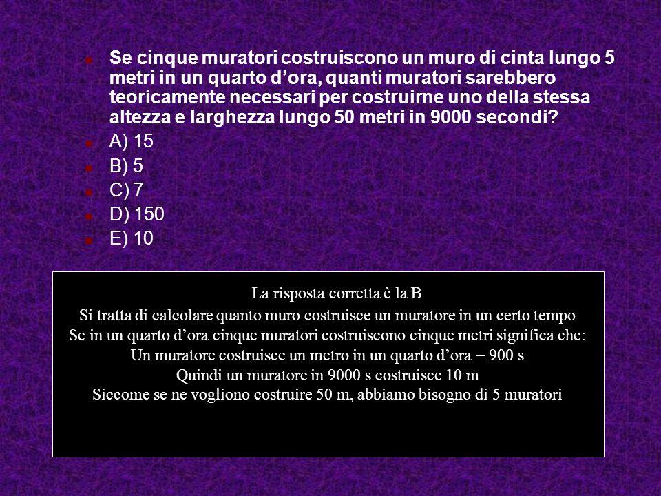 Se cinque muratori costruiscono un muro di cinta lungo 5 metri in un quarto dora, quanti muratori sarebbero teoricamente necessari per costruirne uno della stessa altezza e larghezza lungo 50 metri in 9000 secondi.