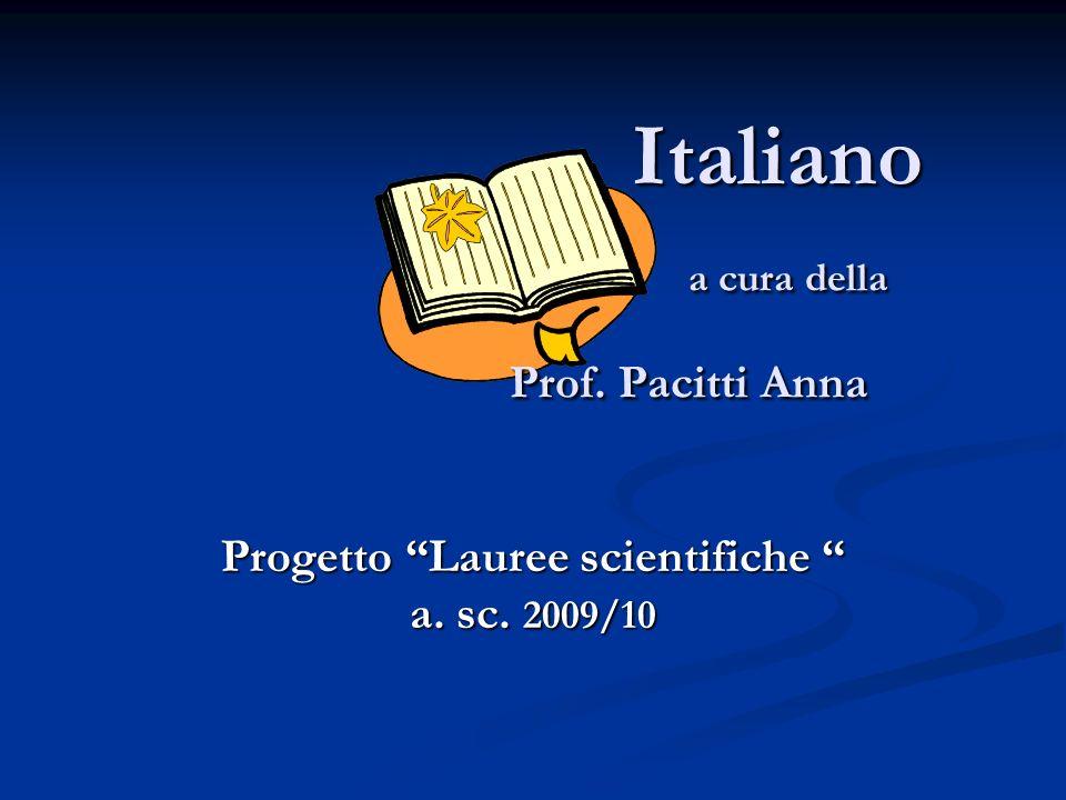Progetto Lauree scientifiche Italiano La lingua e la comunicazione.