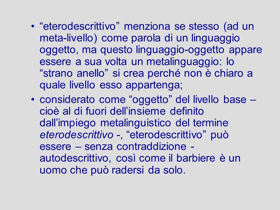 eterodescrittivo menziona se stesso (ad un meta-livello) come parola di un linguaggio oggetto, ma questo linguaggio-oggetto appare essere a sua volta