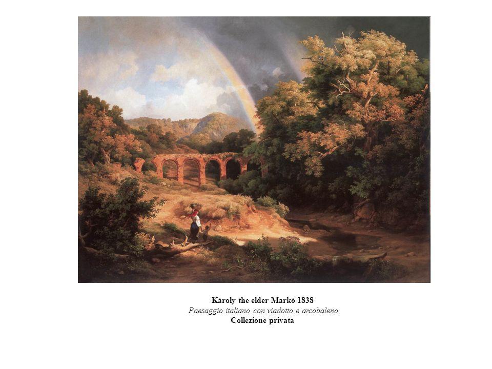 Kàroly the elder Markò 1838 Paesaggio italiano con viadotto e arcobaleno Collezione privata