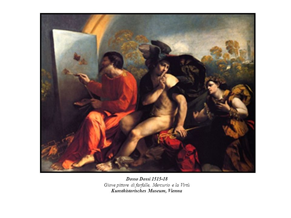 Dosso Dossi 1515-18 Giove pittore di farfalle, Mercurio e la Virtù Kunsthistorisches Museum, Vienna