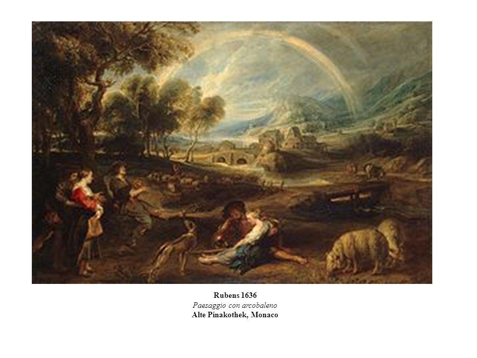 Rubens 1636 Paesaggio con arcobaleno Alte Pinakothek, Monaco