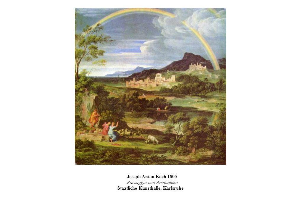 Joseph Anton Koch 1805 Paesaggio con Arcobaleno Staatliche Kunsthalle, Karlsruhe