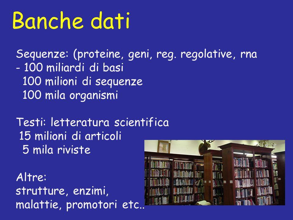 Banche dati Sequenze: (proteine, geni, reg.
