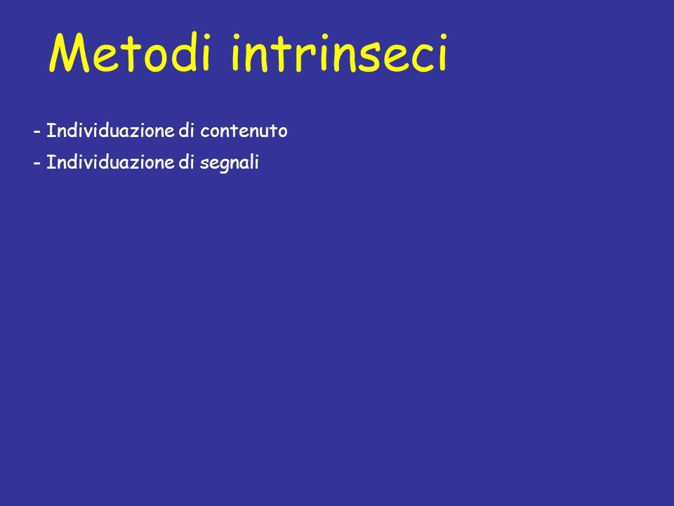 Metodi intrinseci - Individuazione di contenuto - Individuazione di segnali