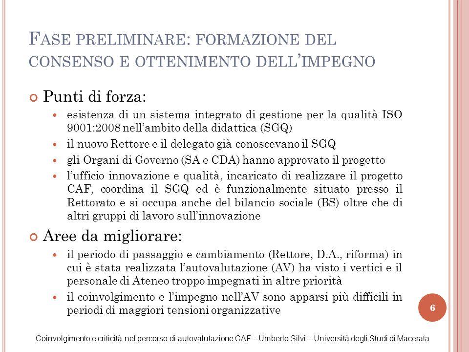 6 Punti di forza: esistenza di un sistema integrato di gestione per la qualità ISO 9001:2008 nellambito della didattica (SGQ) il nuovo Rettore e il de