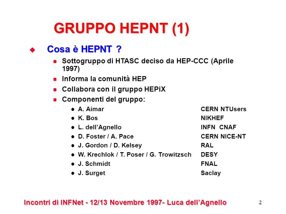 Incontri di INFNet - 12/13 Novembre 1997- Luca dellAgnello 23 GRUPPO PC Punto di raccordo dellINFN per i PC NECESSARIO CONTATTO in OGNI SEZIONE!.
