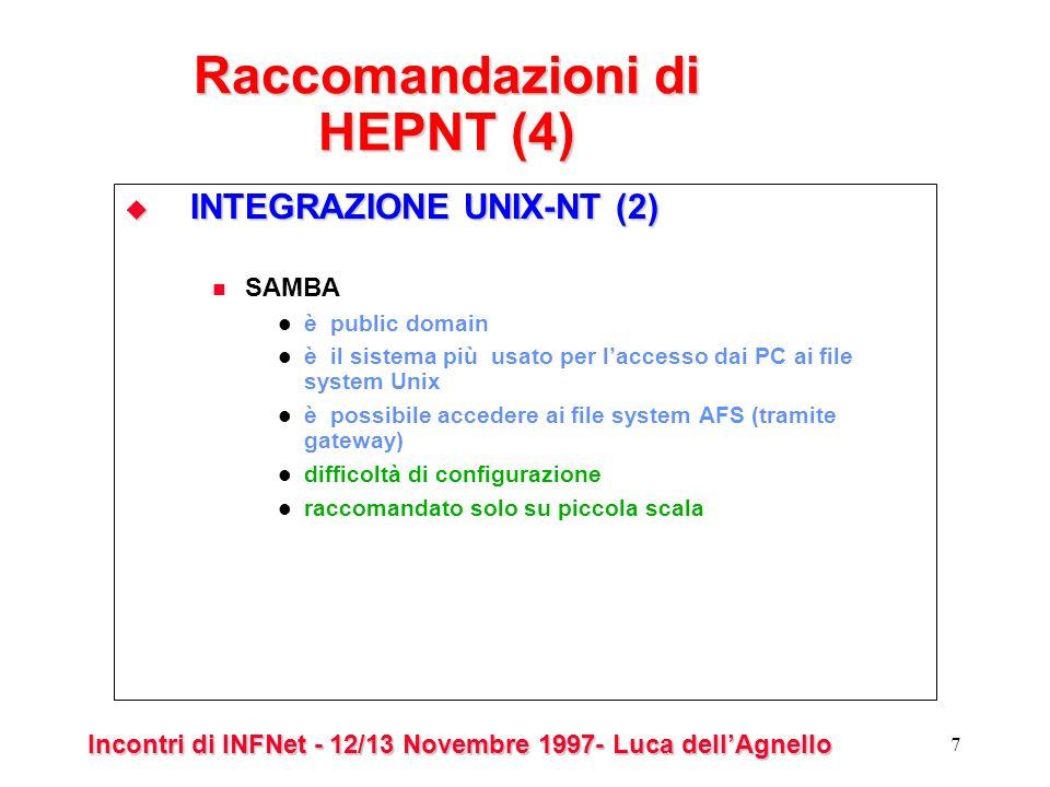 Incontri di INFNet - 12/13 Novembre 1997- Luca dellAgnello 18 Tipi di dominio (4) Modello Complete Trust Modello Complete Trust ottima scalabilità difficile gestione di un grande numero di relazioni di trust amministrazione decentralizzata 12 3 4 n n x (n-1)/2 relazioni di trust