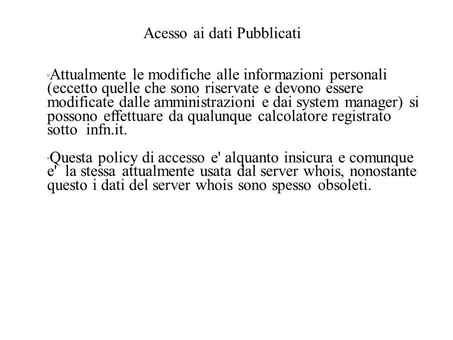 Aggiornamento dei dati Si e pensato di affrontare il problema dell aggiornamento dei dati con tre azioni: 1) Identificare i responsabili per il mantenimento dei dati all interno delle sezioni (Commissione Calcolo).