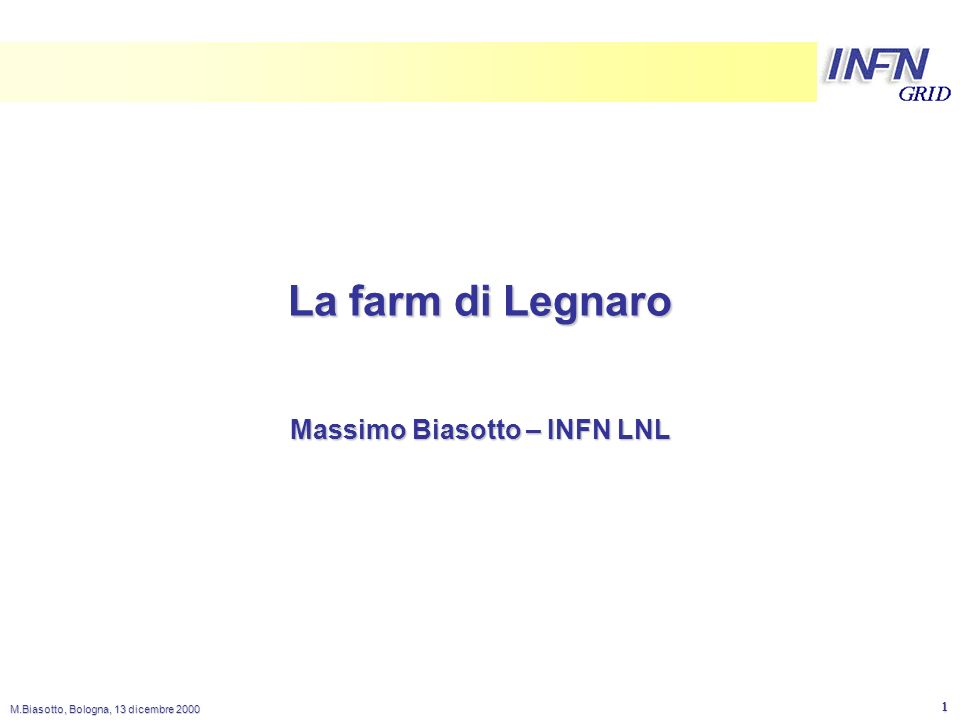 LNL M.Biasotto, Bologna, 13 dicembre 2000 2 Farm LNL: maggio 2000 SWITCHSWITCH DISK SERVER GE FE LNL Network (FE) FRONT END 2 x 20GB 2 x 36GB SCSI 20GB Dual PIII 600 512 MB PIII 450 256 MB PIII 600 512 MB 48 FE + 2 Uplink GE N2 10GB N1 10GB N9 10GB NODI DI CALCOLO