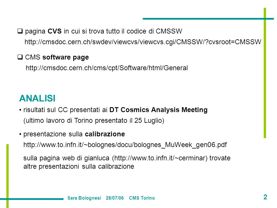 pagina CVS in cui si trova tutto il codice di CMSSW http://cmsdoc.cern.ch/swdev/viewcvs/viewcvs.cgi/CMSSW/?cvsroot=CMSSW CMS software page http://cmsd