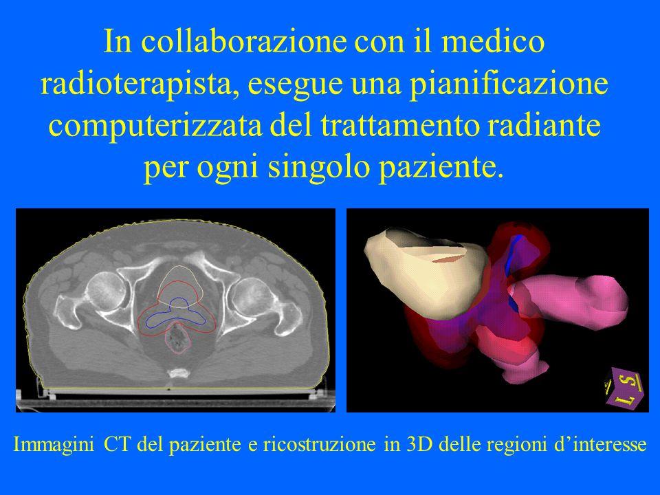In collaborazione con il medico radioterapista, esegue una pianificazione computerizzata del trattamento radiante per ogni singolo paziente. Immagini
