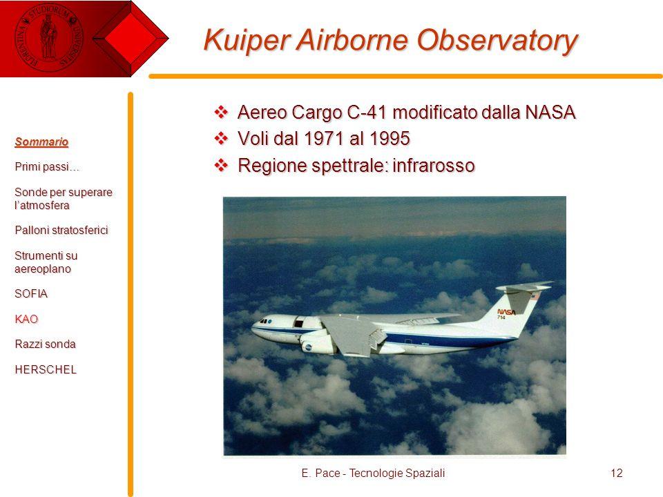E. Pace - Tecnologie Spaziali12 Kuiper Airborne Observatory Aereo Cargo C-41 modificato dalla NASA Aereo Cargo C-41 modificato dalla NASA Voli dal 197