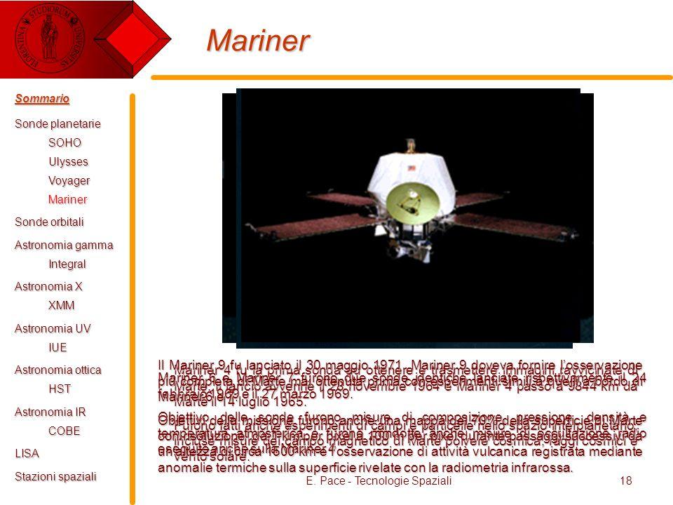E. Pace - Tecnologie Spaziali18 Mariner Mariner 4 fu la prima sonda ad ottenere e trasmettere immagini ravvicinate di Marte. Il lancio avvenne il 28 n