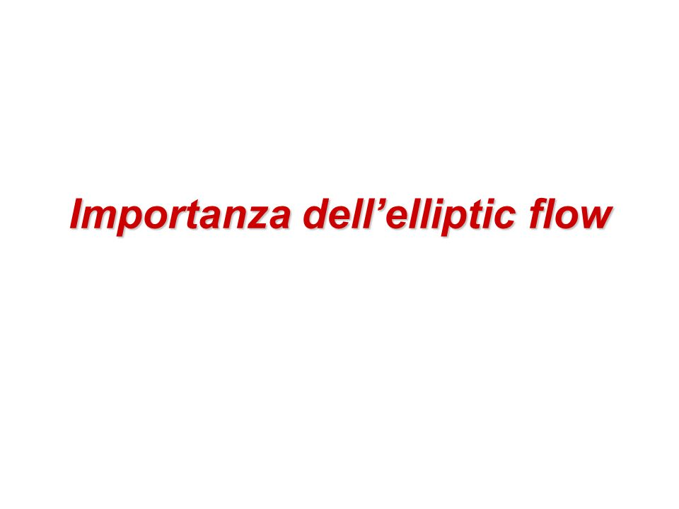 Importanza dellelliptic flow