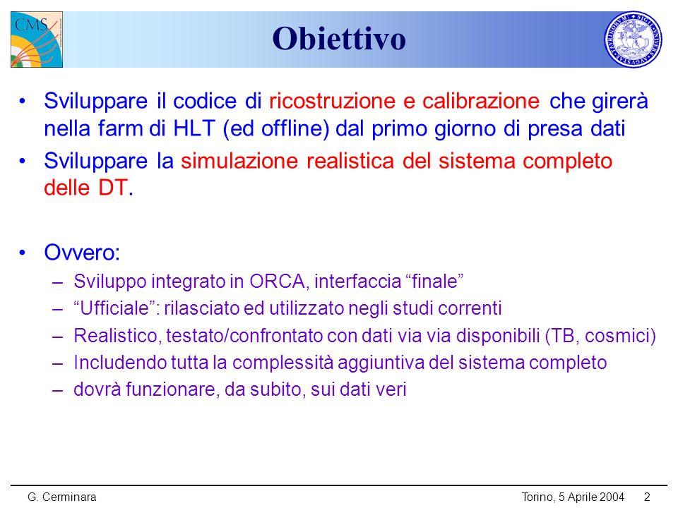 G. CerminaraTorino, 5 Aprile 20042 Obiettivo Sviluppare il codice di ricostruzione e calibrazione che girerà nella farm di HLT (ed offline) dal primo