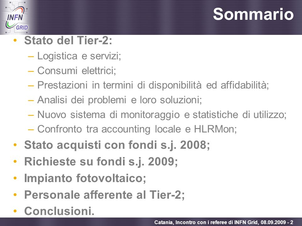 Enabling Grids for E-sciencE Catania, Incontro con i referee di INFN Grid, 08.09.2009 - 13 9.4% Statistiche dei job di ALICE (2/2) (prese da MonaLisa: 1/10/08-4/9/09) 21.5%