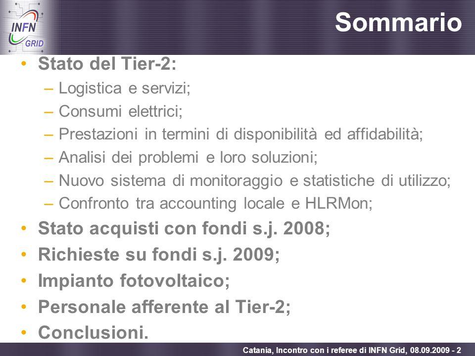 Enabling Grids for E-sciencE Catania, Incontro con i referee di INFN Grid, 08.09.2009 - 2 Sommario Stato del Tier-2: –Logistica e servizi; –Consumi el