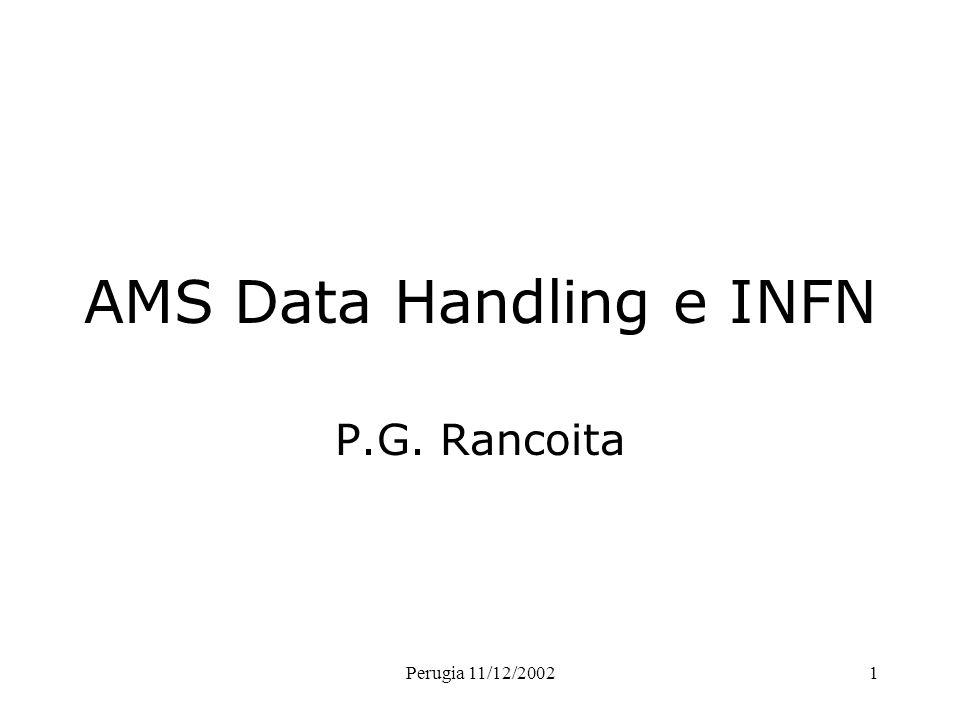 Perugia 11/12/20021 AMS Data Handling e INFN P.G. Rancoita
