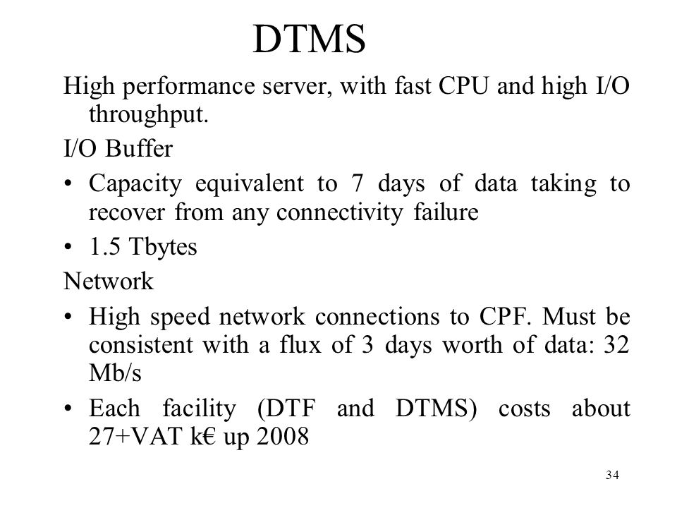 34 DTMS High performance server, with fast CPU and high I/O throughput.
