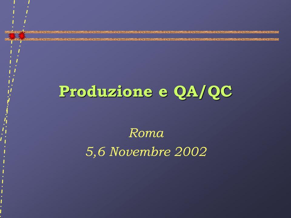 Produzione e QA/QC Roma 5,6 Novembre 2002