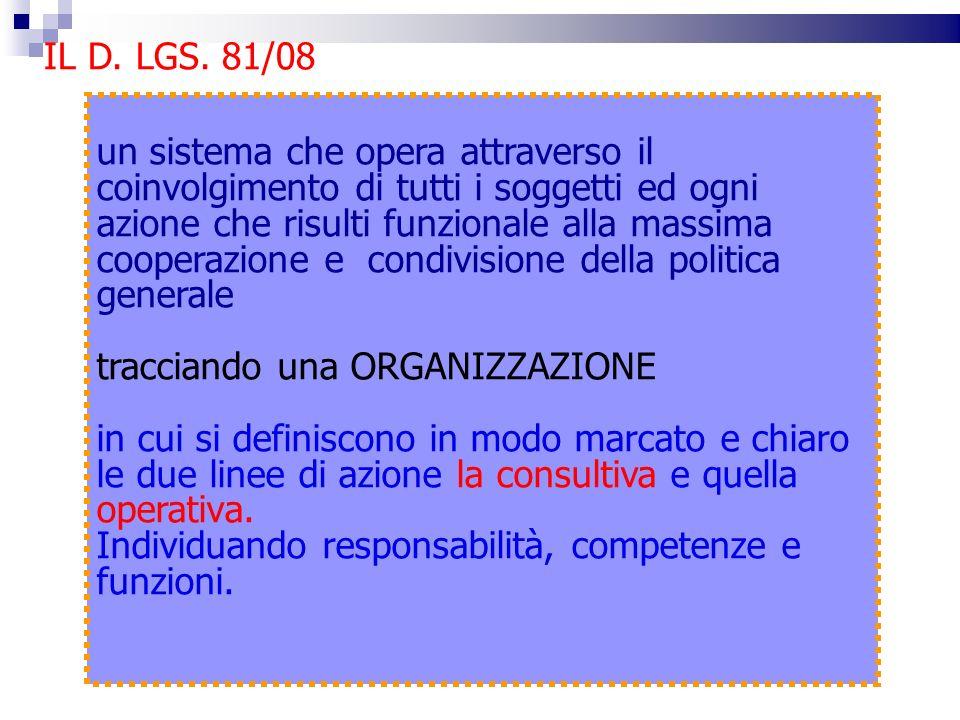 un sistema che opera attraverso il coinvolgimento di tutti i soggetti ed ogni azione che risulti funzionale alla massima cooperazione e condivisione d