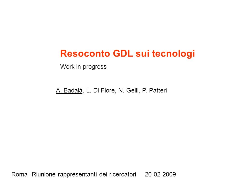 Resoconto GDL sui tecnologi Work in progress A. Badalà, L.
