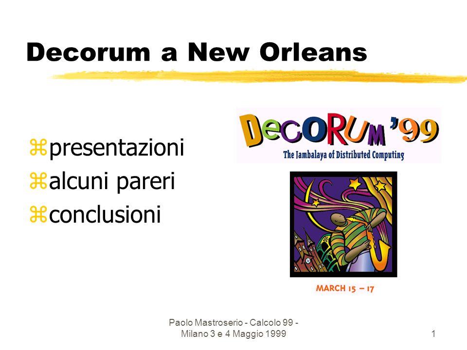 Paolo Mastroserio - Calcolo 99 - Milano 3 e 4 Maggio 19991 Decorum a New Orleans zpresentazioni zalcuni pareri zconclusioni