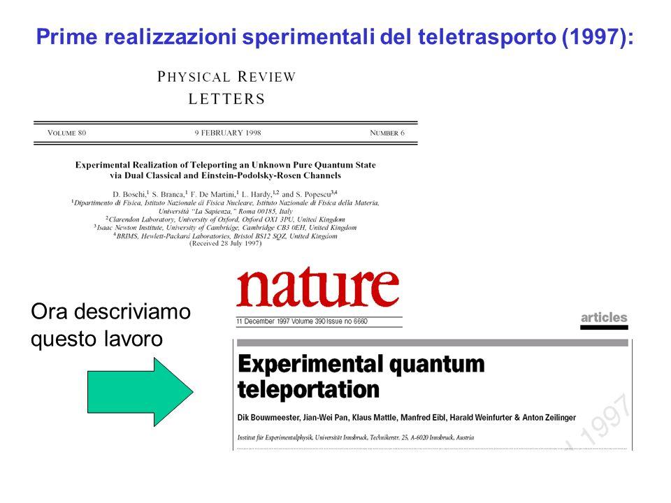 Prime realizzazioni sperimentali del teletrasporto (1997): Ora descriviamo questo lavoro