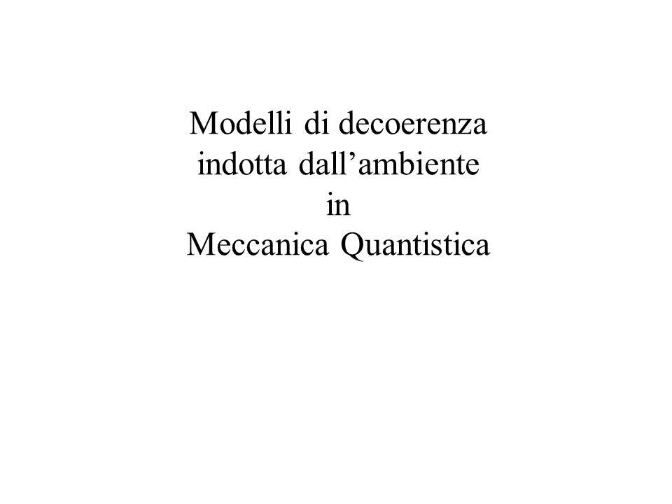 Modelli di decoerenza indotta dallambiente in Meccanica Quantistica