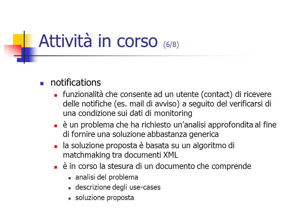 Attività in corso (6/8) notifications funzionalità che consente ad un utente (contact) di ricevere delle notifiche (es. mail di avviso) a seguito del