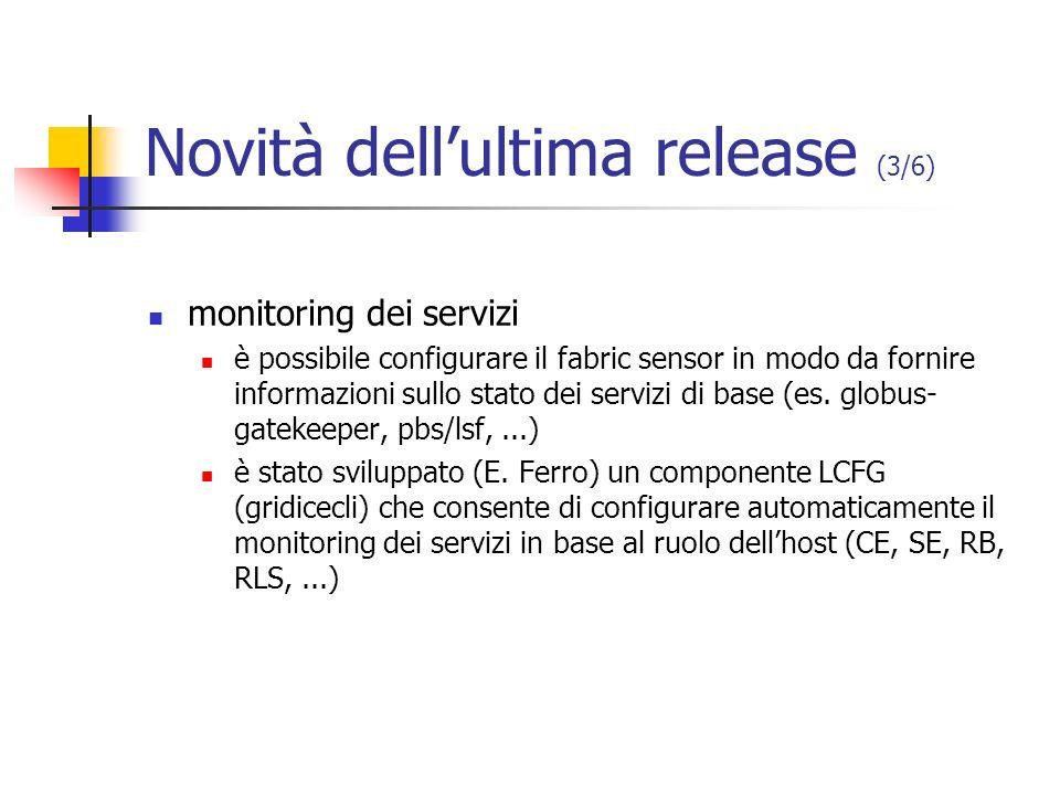 Novità dellultima release (3/6) monitoring dei servizi è possibile configurare il fabric sensor in modo da fornire informazioni sullo stato dei serviz