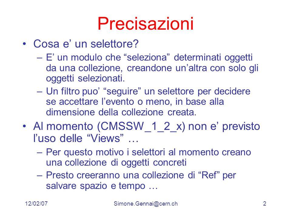 12/02/07Simone.Gennai@cern.ch2 Precisazioni Cosa e un selettore.