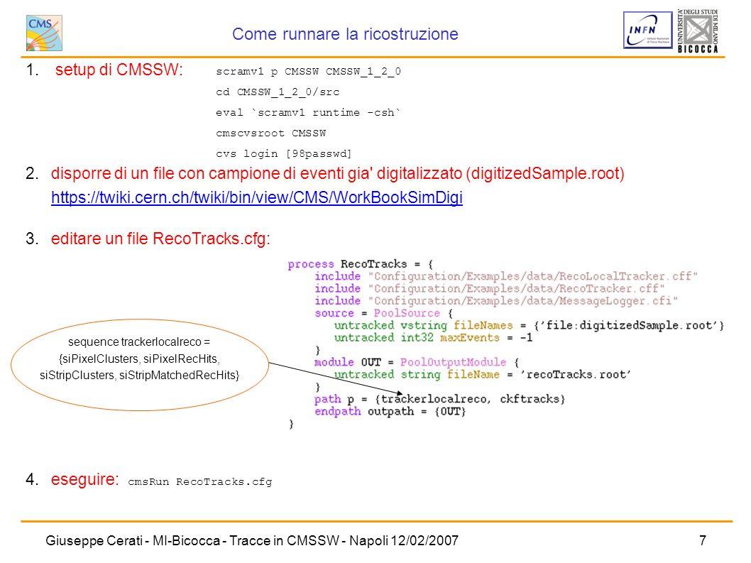 Giuseppe Cerati - MI-Bicocca - Tracce in CMSSW - Napoli 12/02/20077 disporre di un file con campione di eventi gia' digitalizzato (digitizedSample.roo