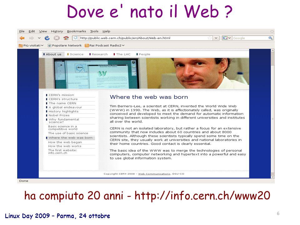 Linux Day 2009 – Parma, 24 ottobre 6 Dove e nato il Web .