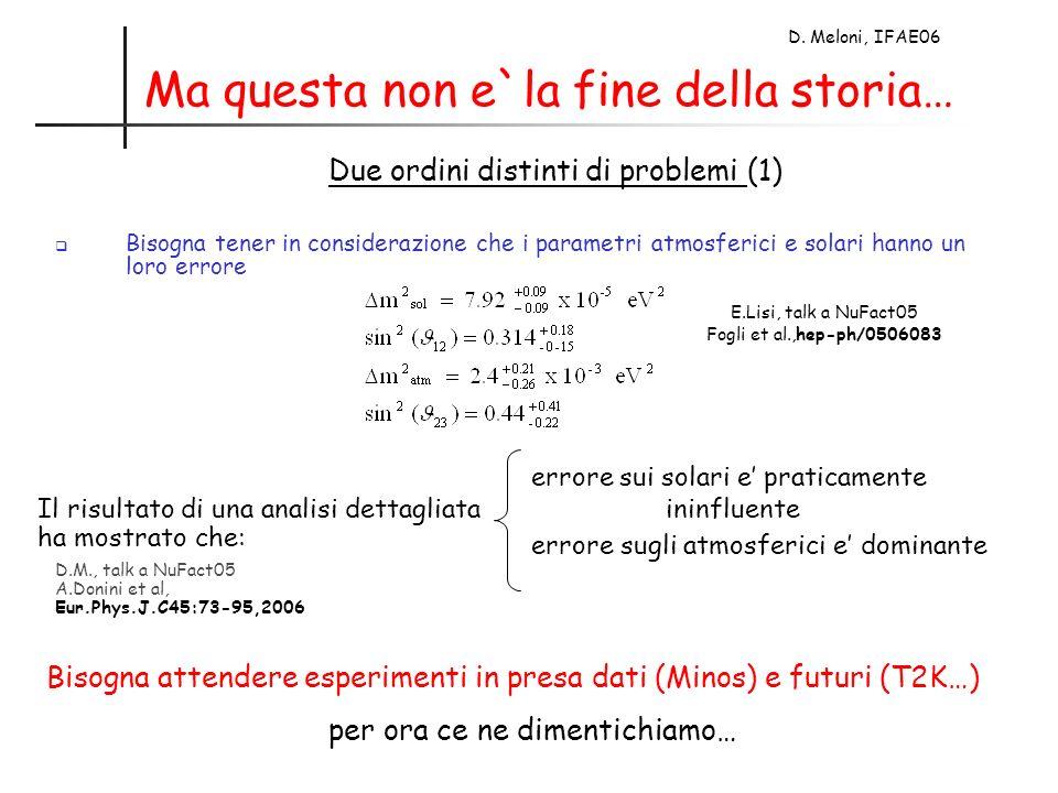 D. Meloni, IFAE06 Ma questa non e`la fine della storia… Bisogna tener in considerazione che i parametri atmosferici e solari hanno un loro errore Due