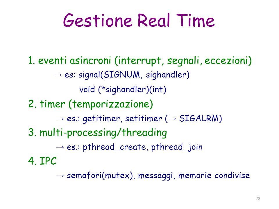 74 Segnali interrupt software puo essere mascherato a) esterni (asincroni): kill -SIGTERM pid...