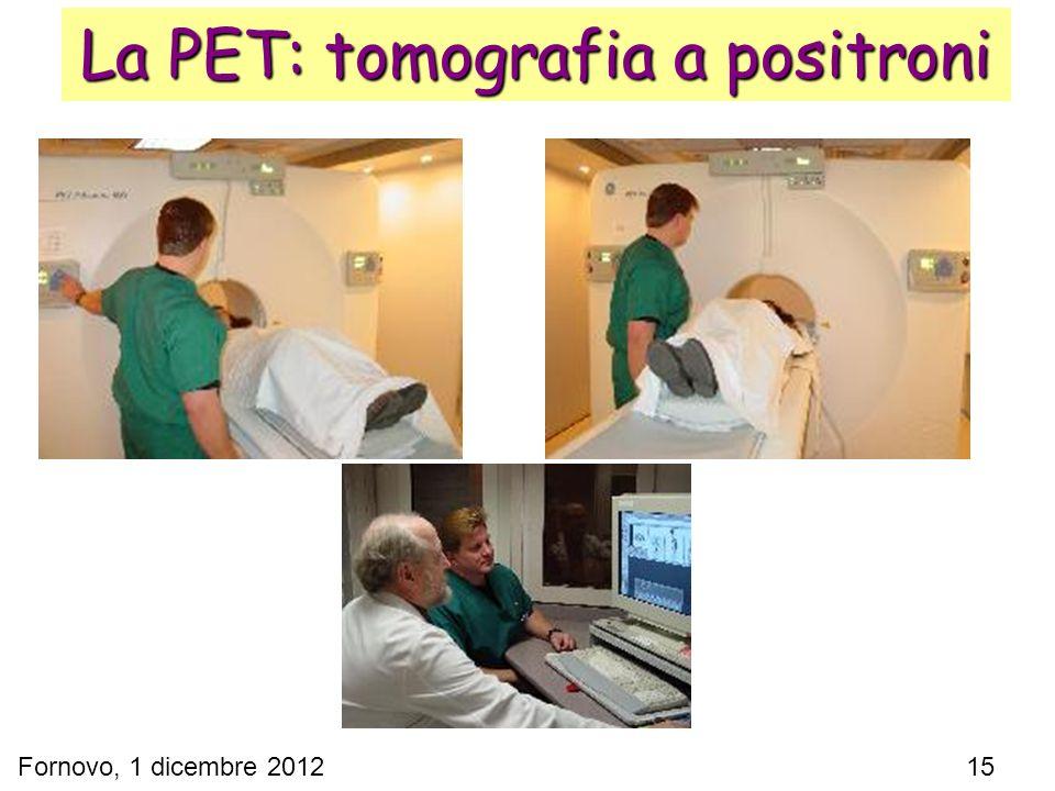 Fornovo, 1 dicembre 2012 15 La PET: tomografia a positroni