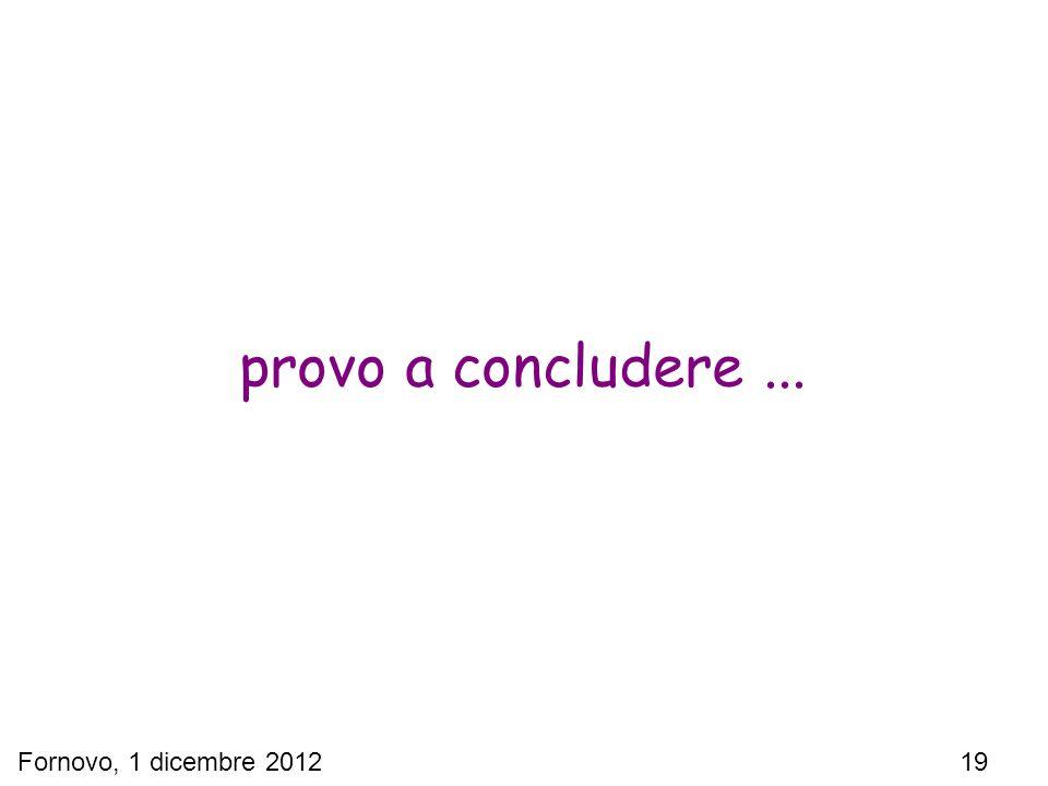 Fornovo, 1 dicembre 2012 19 provo a concludere...