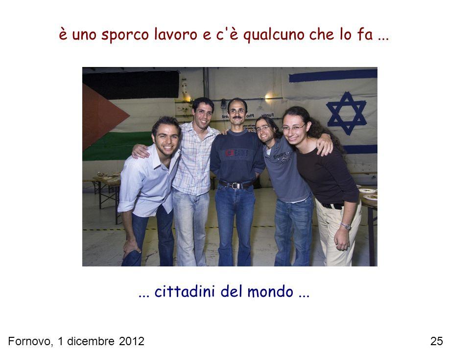 Fornovo, 1 dicembre 2012 25 è uno sporco lavoro e c'è qualcuno che lo fa...... cittadini del mondo...