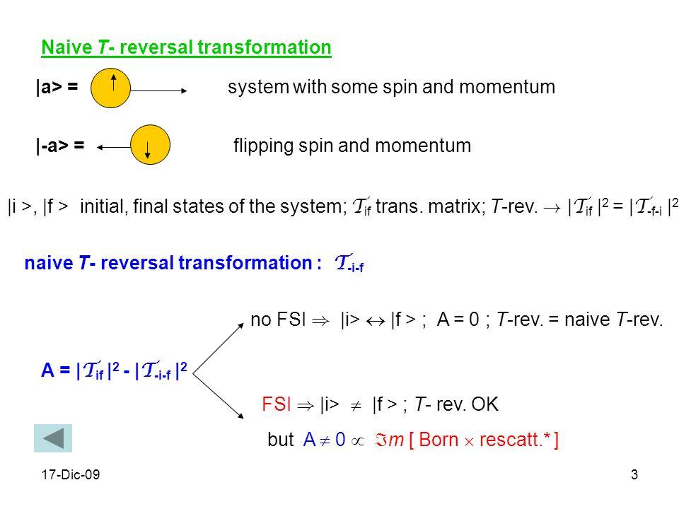 17-Dic-094 ricorda : in SIDIS {P,q,P h } non sono tutti collineari; nel T-frame, se la sezione durto è differenziale anche in dq T .