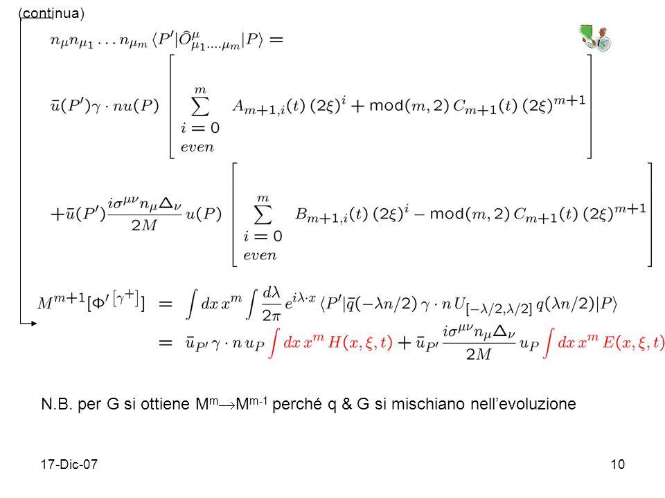 17-Dic-0710 (continua) N.B. per G si ottiene M m M m-1 perché q & G si mischiano nellevoluzione