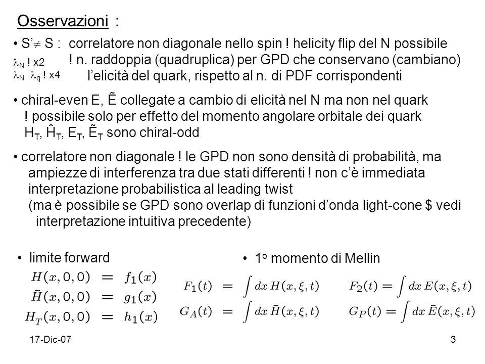 17-Dic-073 Osservazioni : S S : correlatore non diagonale nello spin .