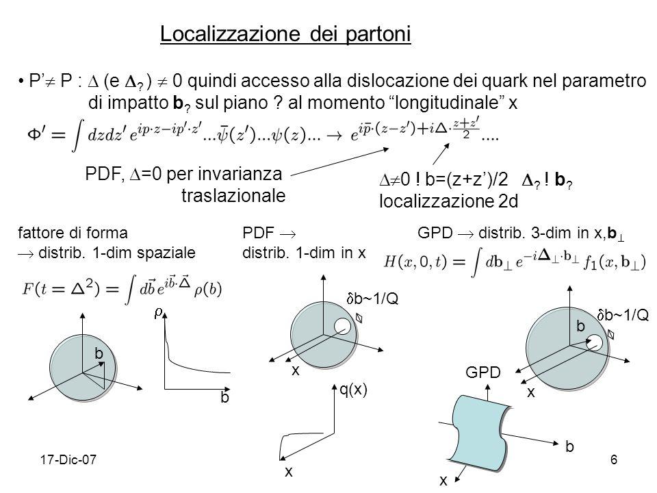 17-Dic-076 P P : (e .) 0 quindi accesso alla dislocazione dei quark nel parametro di impatto b .
