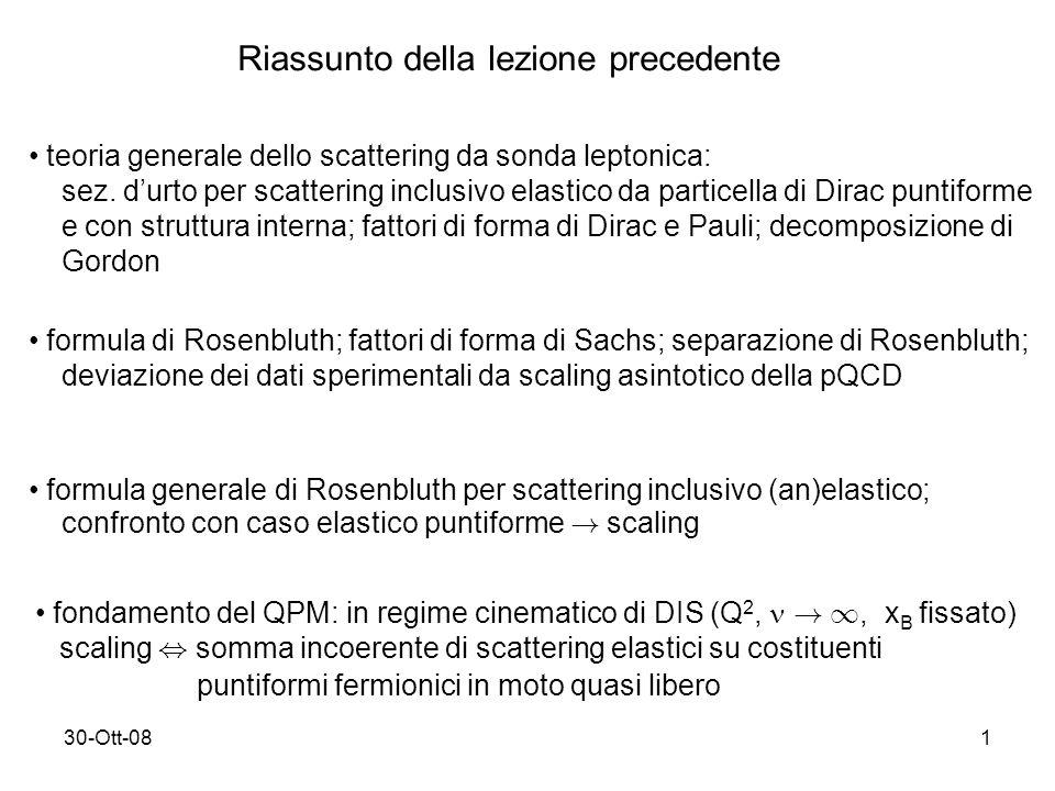 30-Ott-081 Riassunto della lezione precedente teoria generale dello scattering da sonda leptonica: sez.