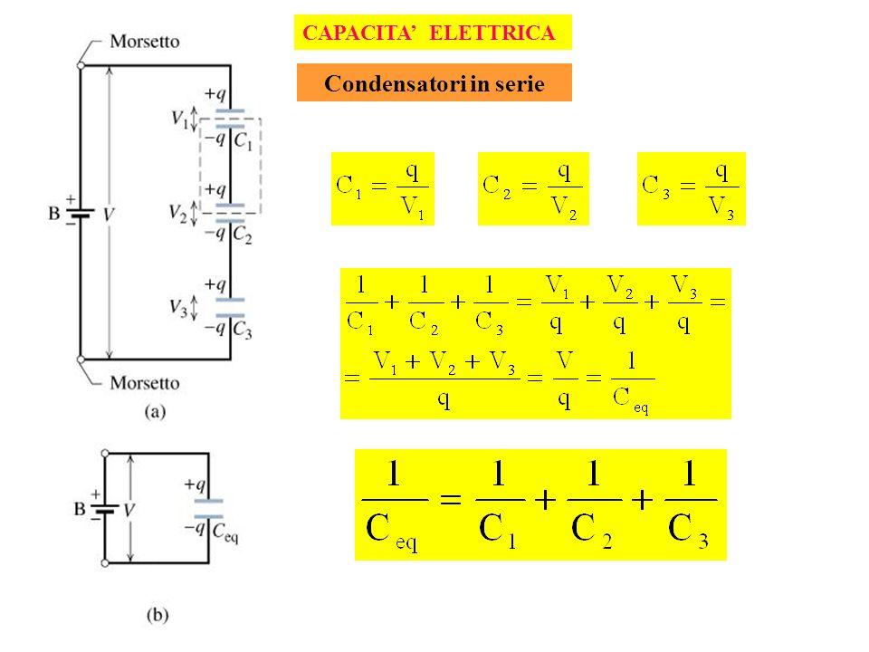 CAPACITA ELETTRICA Condensatori in serie