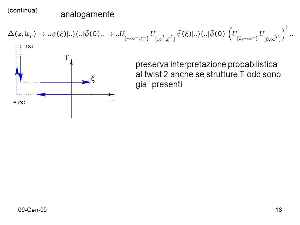09-Gen-0918 (continua) analogamente preserva interpretazione probabilistica al twist 2 anche se strutture T-odd sono gia` presenti - 1- 1 1