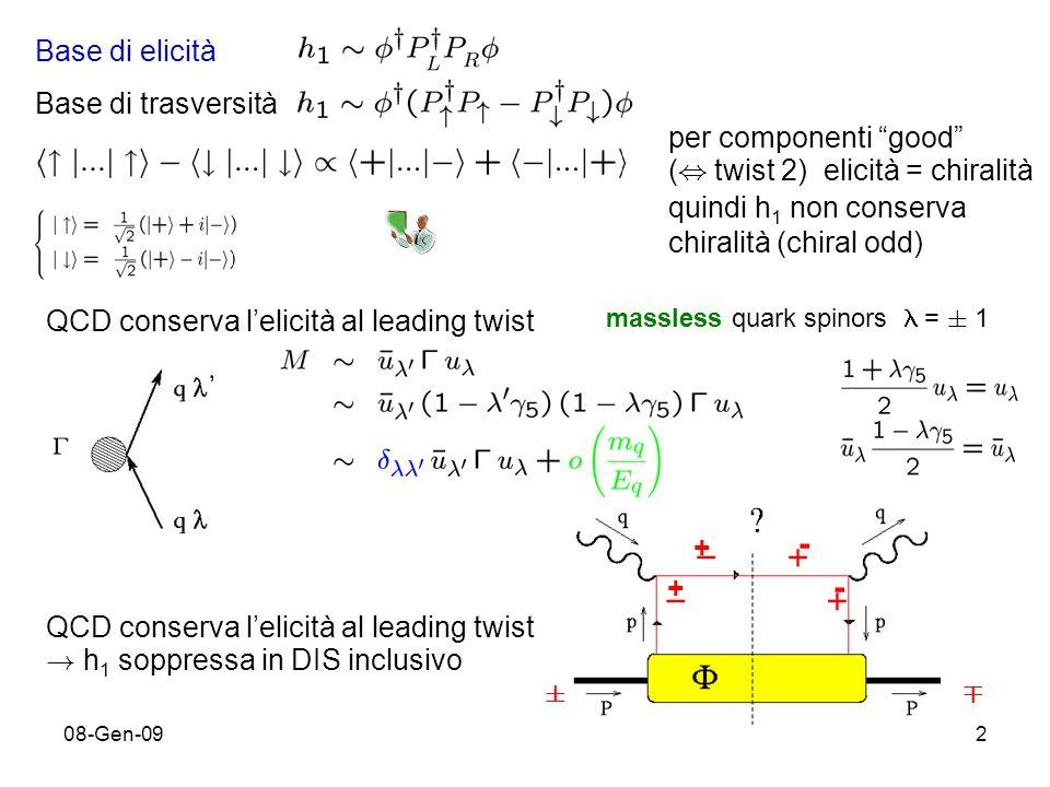08-Gen-0913 decomposizione della matrice di Dirac (k,P h,S h ) compatibilmente con Hermiticity e invarianza per parità Proiezioni al leading twist (continua) chiral-odd