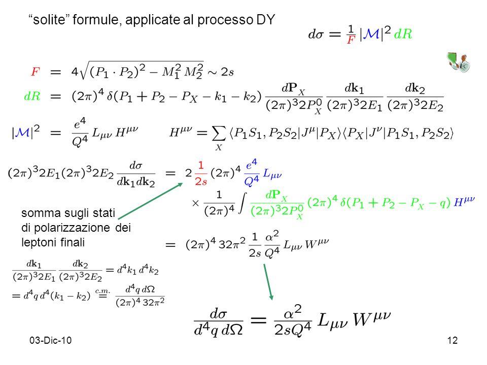 03-Dic-1012 solite formule, applicate al processo DY somma sugli stati di polarizzazione dei leptoni finali