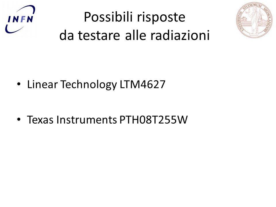 Possibili risposte da testare alle radiazioni Linear Technology LTM4627 Texas Instruments PTH08T255W
